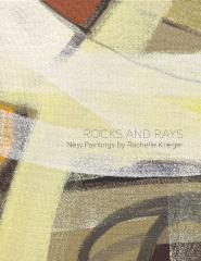 Rocks and Rays: New Paintings by Rachelle Krieger