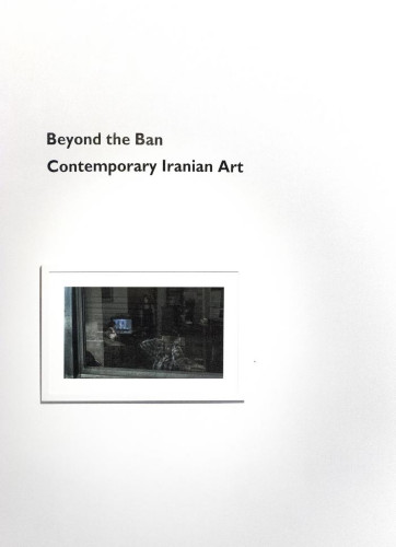 Installation View of Beyond the Ban: Contemporary Iranian Art